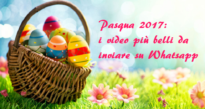 Pasqua 2017 i video pi belli da inviare su whatsapp per for Immagini di pasqua per whatsapp